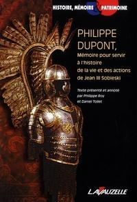 Philippe Roy et Daniel Tollet - Philippe Dupont, Mémoire pour servir à l'histoire de la vie et des actions de Jean III Sobieski.