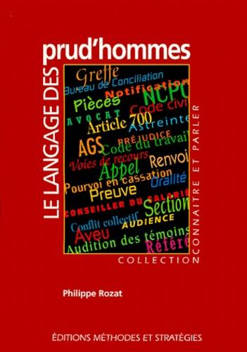 Philippe Rozat - Le langage des prud'hommes.