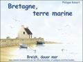 Philippe Rubert - Bretagne, terre marine.