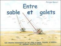Philippe Rubert - Entre sable et galets.