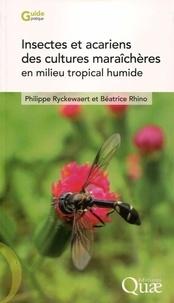 Philippe Ryckewaert et Béatrice Rhino - Insectes et acariens des cultures maraîchères en milieu tropical humide.