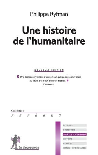 Une histoire de l'humanitaire  édition revue et corrigée