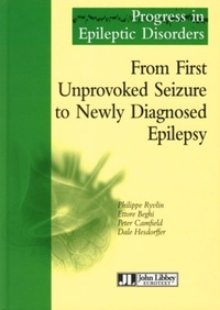Philippe Ryvlin - From first unprovoked seizure to newly diagnosed epilepsy - Progress in epileptic disorders Tome 3.