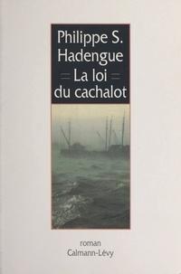 Philippe-S Hadengue - La loi du cachalot.