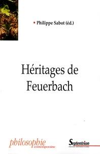 Philippe Sabot - Héritages de Feuerbach.
