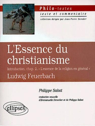 Philippe Sabot - L'Essence du christianisme de Ludwig Feuerbach.