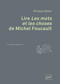 Lire Les mots et les choses de Michel Foucault - Philippe Sabot |