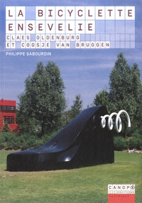 La bicyclette ensevelie - Claes Oldenburg et Coosje Van Bruggen.pdf