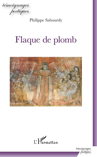 Philippe Sabourdy - Flaque de plomb.