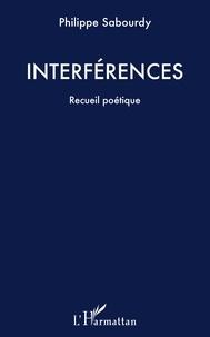 Philippe Sabourdy - Interférences - Recueil poétique.