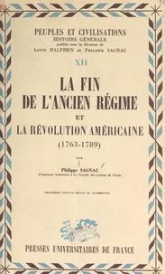 Philippe Sagnac et Louis Halphen - La fin de l'Ancien régime et la révolution américaine, 1763-1789.
