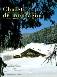 Philippe Saharoff et Agnès De Warenghien - Chalets de montagne - Aménagement et décoration des chalets alpins.