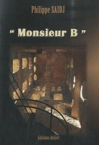 Philippe Saidj - Monsieur B.