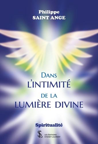 Philippe Saint-Ange - Dans l'intimité de la lumiere divine.