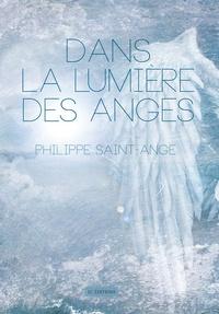 Philippe Saint-Ange - Dans la lumière des anges.