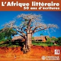 Philippe Sainteny et Naguib Mahfouz - L'Afrique littéraire. 50 ans d'écritures.