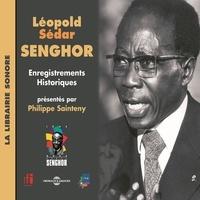 Philippe Sainteny et Léopold Sédar Senghor - Léopold Sédar Senghor. Enregistrements historiques - La librairie sonore.