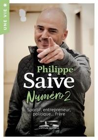 Philippe Saive - Une vie - Sportif, entrepreneur, politique… frère.