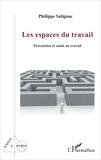 Philippe Salignac - Les espaces du travail - Prévention et santé au travail.