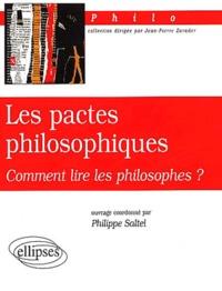 Philippe Saltel - Les pactes philosophiques. - Comment lire les philosophes ?.