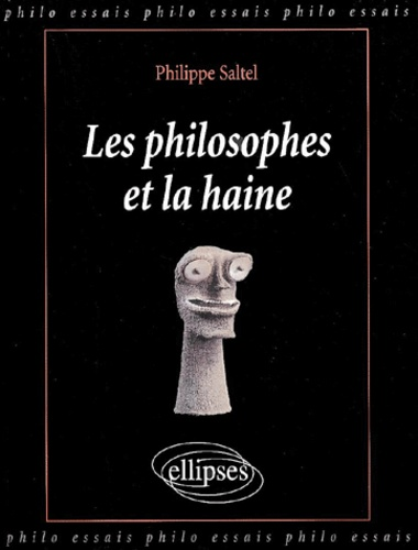 Philippe Saltel - Les philosophes et la haine.