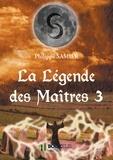 Philippe Samier - La Légende des Maîtres 3.