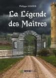 Philippe Samier - La Légende des Maîtres.