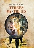 Philippe Samier - TERRES MYSTIQUES.