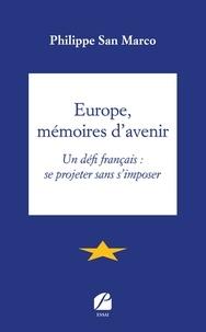 Lire des livres en ligne et télécharger gratuitement Europe, mémoires d'avenir  - Un défi français: se projeter sans s'imposer