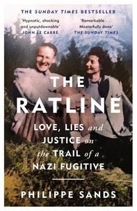 Philippe Sands - The Ratline - Love, Lies and Justice on the Trail of a Nazi Fugitive.