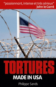 Philippe Sands - Tortures made in USA.