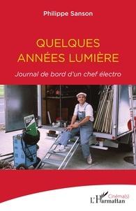 Philippe Sanson - Quelques années lumière - Journal de bord d'un chef électro.