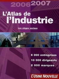 Philippe Santini et Paul Wagner - L'Atlas de l'Industrie - 6 000 Entreprises, 12 000 noms de dirigeants, 2 000 marques.
