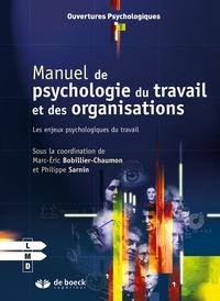 Philippe Sarnin et Marc-Eric Bobillier Chaumon - Manuel de psychologie du travail et des organisations - Les enjeux psychologiques du travail.