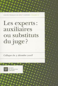 Philippe Sarrailhé - Les experts : auxiliaires ou substituts du juge ? - Colloque du 5 décembre 2008.