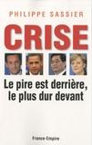 Philippe Sassier - Crise : le pire est derrière, le plus dur devant.