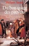 Philippe Sassier - Du bon usage des pauvres - Histoire d'un thème politique (XVIe-XXe siècle).