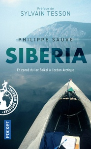 Philippe Sauve - Siberia - En canoë du lac Baïkal à l'océan Arctique.