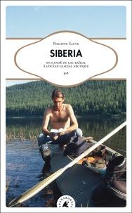Philippe Sauve - Siberia - En canoë du lac Baïkal à l'océan glacial arctique.