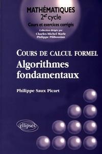 Philippe Saux Picart - Cours de calcul formel - Algorithmes fondamentaux.