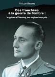 Philippe Sauzey - Des tranchées à la guerre de l'ombre - Le général Sauzey, un espion français.