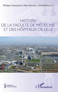 Philippe Scherpereel et Marc Decoulx - Histoire de la faculté de médecine et des hôpitaux de Lille.