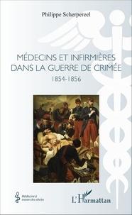 Philippe Scherpereel - Médecins et infirmières dans la guerre de Crimée - 1854-1856.