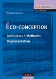 Philippe Schiesser - Eco-conception - Indicateurs, Méthodes, Réglementation.