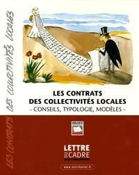 Philippe Schmidt - Les contrats des collectivités locales - Conseils, typologie, modèles.
