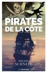 Philippe Schnepf - Pirates de la côte.