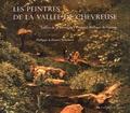 Philippe Schubert et France Schubert - Les peintres de la vallée de Chevreuse - Vallées de la Bièvre, de l'Yvette et des Vaux-de-Cernay.