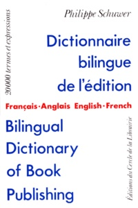 Philippe Schuwer - Dictionnaire bilingue de l'édition français-anglais et anglais-français.