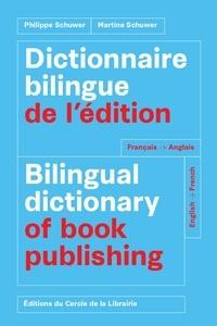 Philippe Schuwer et Martine Schuwer - Dictionnaire bilingue de l'édition français-anglais et anglais-français.
