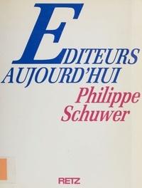Philippe Schuwer - Éditeurs aujourd'hui.